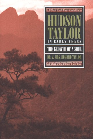 Hudson Taylor: In Early Years- The Growth: Taylor, Howard