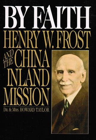 9789971972653: By Faith Henry W Frost and the China Inland Mission
