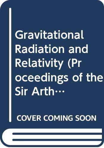 9789971978884: Gravitational Radiation and Relativity (Proceedings of the Sir Arthur Eddington Centenary Symposium, Vol 3) (v. 3)
