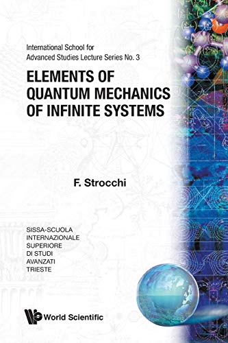 9789971978921: Elements of Quantum Mechanics of Infinite Systems (International School for Advanced Studies Lecture Series)