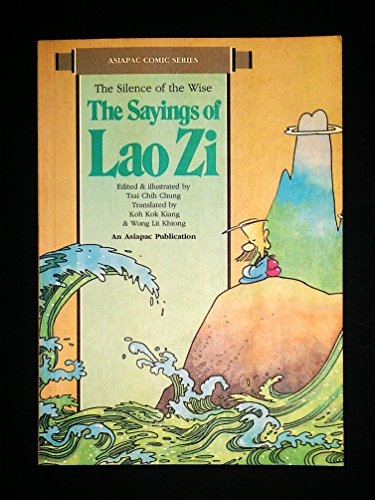 9789971985424: Sayings of Lao zi: The Silence of the Wise (Asiapac Comic Series)