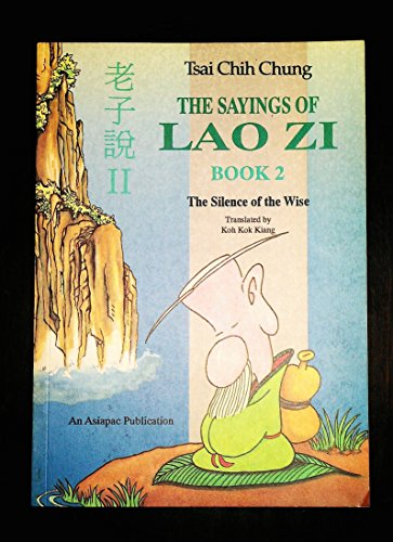 9789971985899: Sayings of Lie Zi: The Silence of Wise Bk. 2