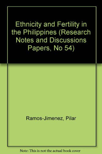 Ethnicity and Fertility in the Philippines (Research Notes and Discussions Papers, No 54): ...