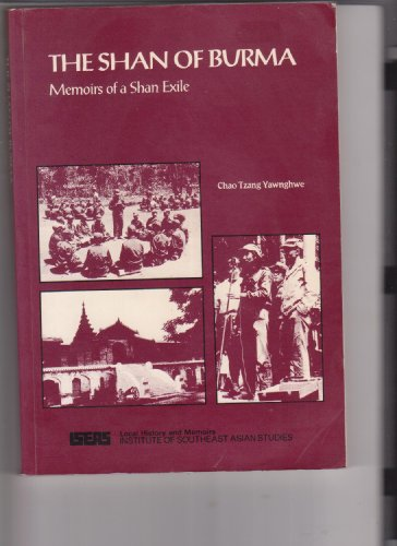 THE SHAN OF BURMA Memoirs of a Shan Exile