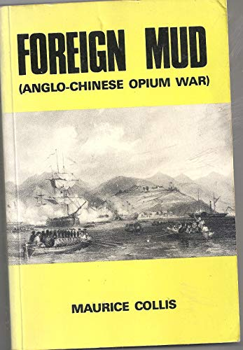 Foreign Mud: Being an Account of the: Maurice Collis