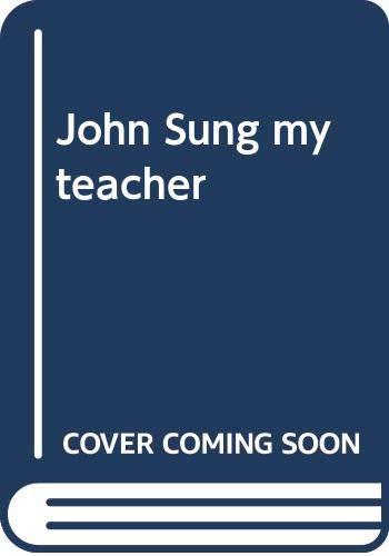 9789971991135: John Sung my teacher