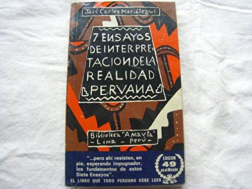 9789972205835: Siete ensayos de interpretacion de la realidad peruana (Spanish Edition) (Peruanos Imprescindibles)