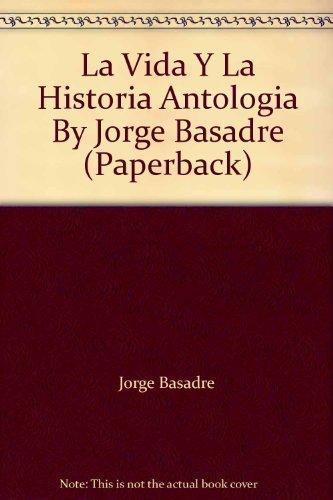La Vida Y La Historia Antologia By: Jorge Basadre