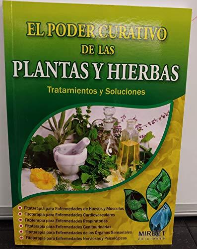 9789972233548: El Poder Curativo De Las Plantas y Hierbas - Tratamientos Y Soluciones