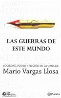 9789972239526: Las guerras de este mundo / The Wars of this World: Sociedad, poder y ficcion en la obra de Mario Vargas Llosa / Society, Power and Fiction in Mario Vargas Llosa's Work (Spanish Edition)