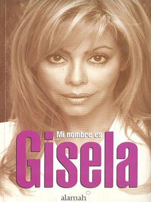 9789972257711: Mi Nombre Es Gisela