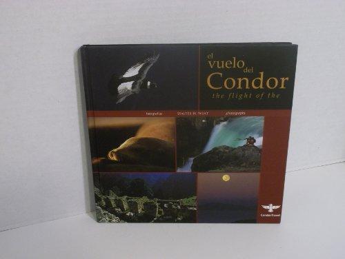 EL VUELO DEL CONDOR (THE FLIGHT OF: Walter H Wust