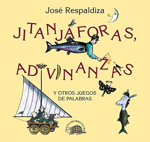 Jitanjaforas, adivinanzas y otros juegos de palabras: Respaldiza [Rojas], Jose
