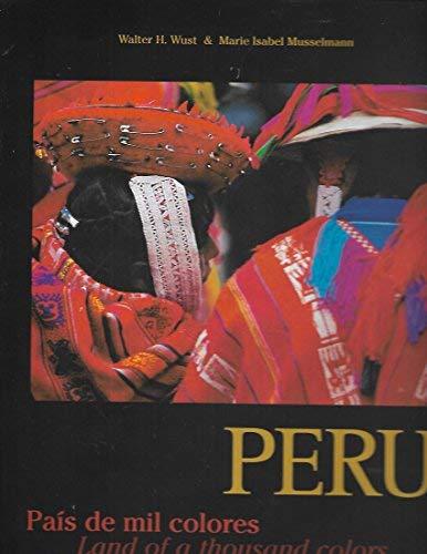Peru: Pais de mil colores/Land of a: Wust, Walter H.;