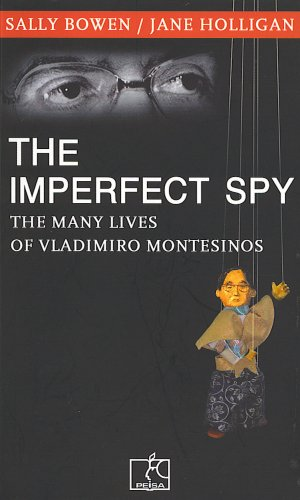 The Imperfect Spy: The Many Lives of: Bowen, Sally; Holligan,