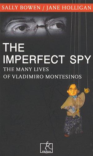 9789972402838: The Imperfect Spy: The Many Lives of Vladimiro Montesinos