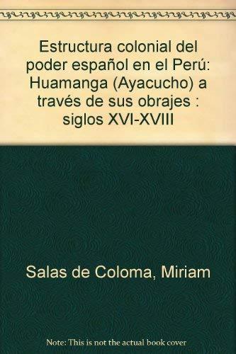 Estructura colonial del poder español en el: Salas de Coloma,