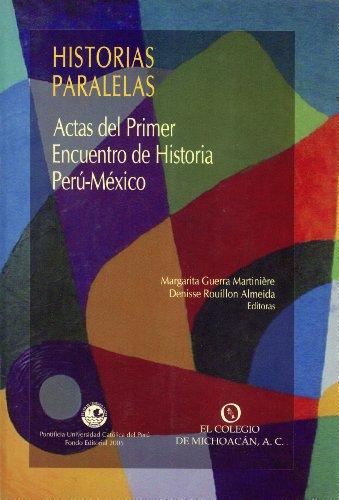 Historias paralelas: Actas del primer encuentro de: Guerra Martinière, Margarita