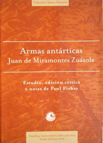 Armas antárticas (Colección Clásicos Peruanos): Juan de Miramontes