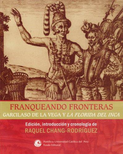 Franqueando fronteras: Garcilaso de la Vega y: Chang-Rodriguez, Raquel