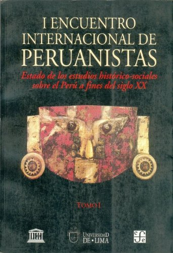 I Encuentro Internacional De Peruanistas: Estado de los Estudios Históricos-Sociales Sobre ...