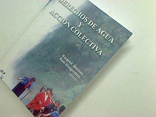 Derechos de agua y acción colectiva: Boelens, Rutgerd & Paul Hoogendam, (eds.)