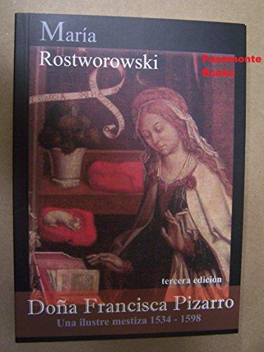 9789972510908: Doña Francisca Pizarro. una ilustre mestiza (1534-1598)