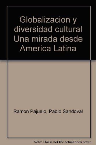9789972511141: Globalizacion y diversidad cultural Una mirada desde America Latina