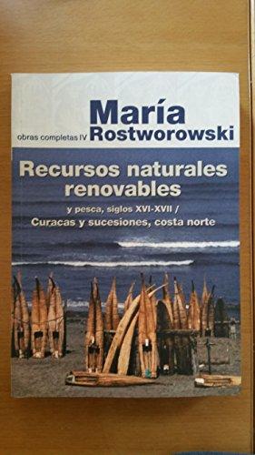 Recursos naturales renovables y pesca, siglos XVI: Rostworowski, María