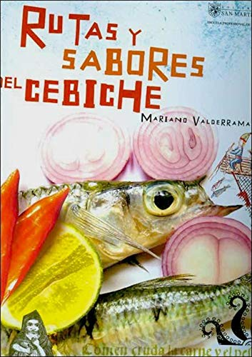 9789972541599: Rutas y sabores del cebiche/ Roots and Flavors of The Cebiche (Spanish Edition)