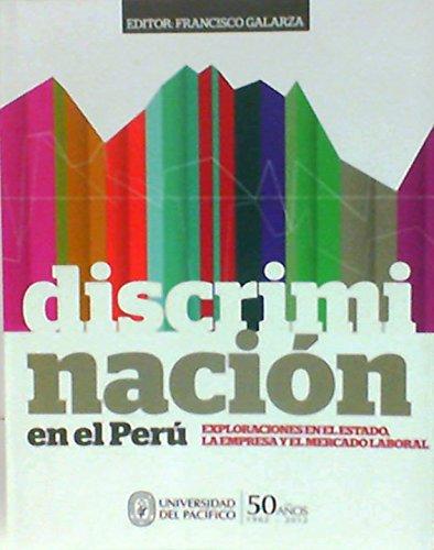 Discriminación en el Perú. Exploraciones en el: Galarza, Francisco (ed.)