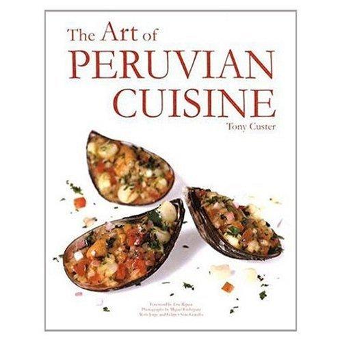 9789972582080: The Art of Peruvian Cuisine