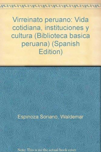 9789972601163: Virreinato peruano: Vida cotidiana, instituciones y cultura (Biblioteca básica peruana) (Spanish Edition)