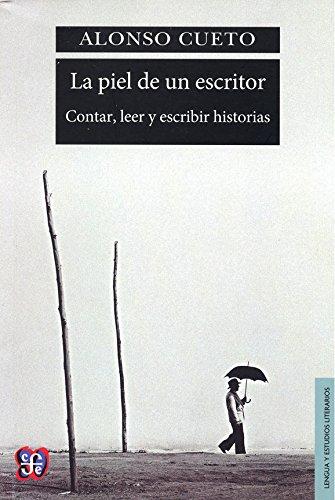 9789972663802: La piel de un escritor. Contar, leer y escribir historias (Spanish Edition)