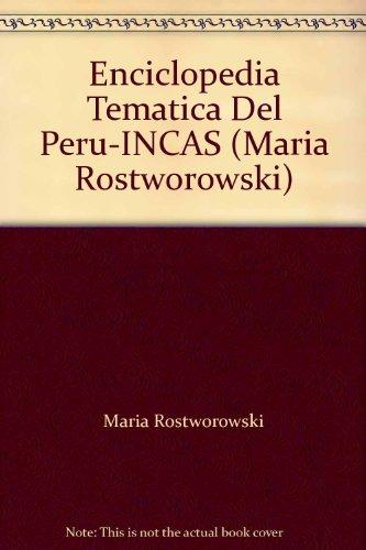 9789972752018: Enciclopedia Tematica Del Peru-INCAS (Maria Rostworowski)