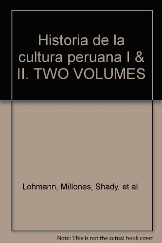 Historia de la cultura peruana I &: Lohmann, Millones, Shady,