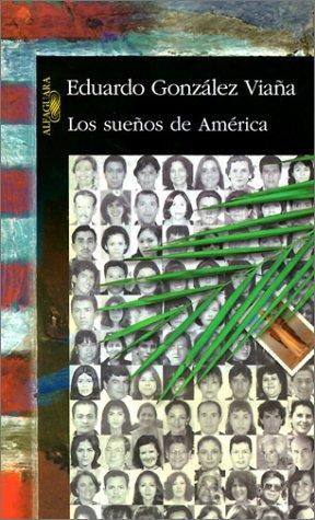 Los suenos de America (Spanish Edition): Eduardo Gonzalez Viana