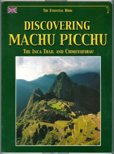 Discovering Machu Picchu: The Inca Trail and: José Miguel Helfer