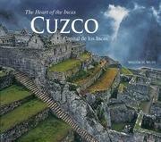 Cuzco: the Heart of the Incas. Capital: Wust, Walter H.