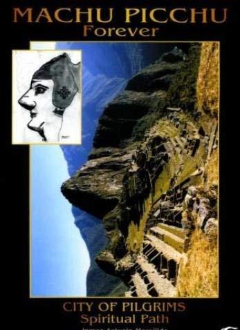 Machu Picchu Forever: Merejildo, James Arevalo