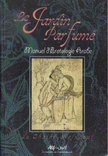 9789973221094: Le jardin parfumé Manuel d'érotologie arabe