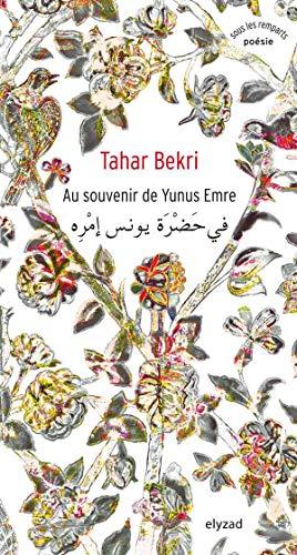 AU SOUVENIR DE YUNUS EMRE: BEKRI TAHAR