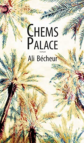 CHEMS PALACE: BECHEUR ALI