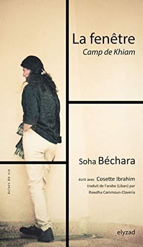FENETRE -LA- CAMP DE KHIAM: BECHARA SOHA