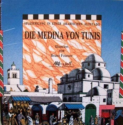 La medina de Tunis: Une promenade dans: Bruno Fourure