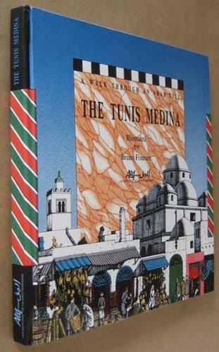 The Tunis Medina: A Walk Through an Arab City: Miled, M. Ben; Bettaieb, V.