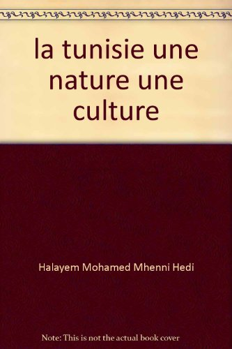 9789973858368: la tunisie une nature une culture