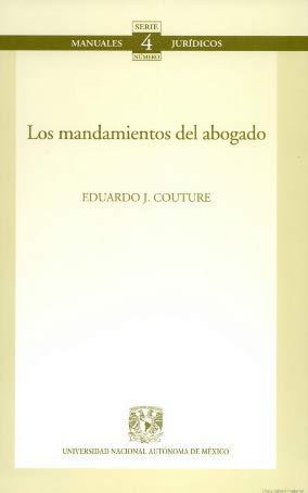 MANDAMIENTOS DEL ABOGADO, LOS: COUTURE, EDUARDO J.