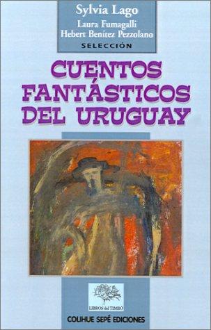 9789974530089: Cuentos Fantasticos del Uruguay (Spanish Edition)