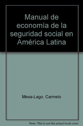 9789974614154: Manual de economía de la seguridad social en América Latina (Spanish Edition)